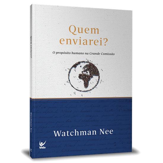 Quem Enviarei? - Watchman Nee