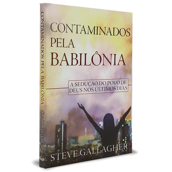 Contaminados pela Babilônia - Steve Gallagher