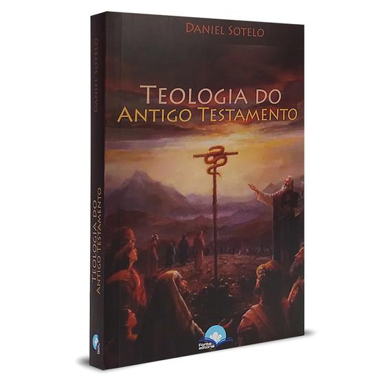 Teologia do Antigo Testamento - Daniel Sotelo