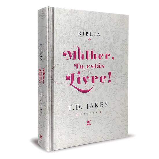 Bíblia Mulher, Tu estás livre - T.D. Jakes