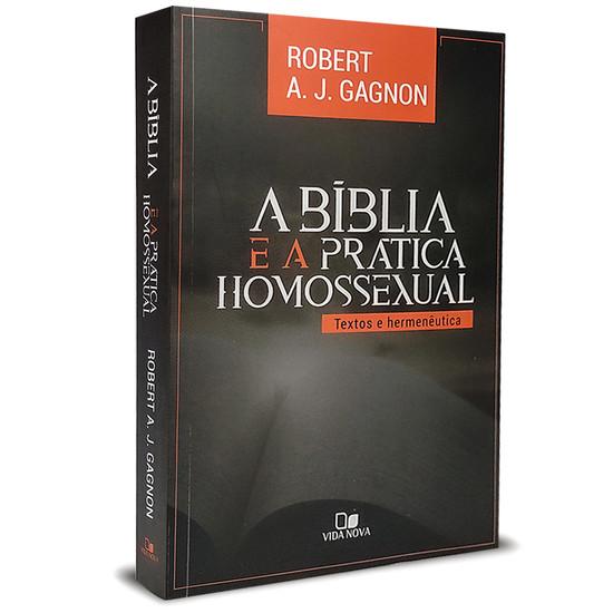 A Bíblia e a prática homossexual - Robert A. J Gagnon