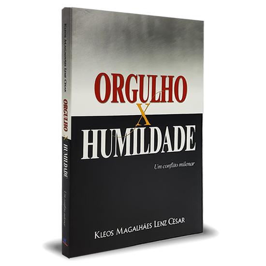 Orgulho x Humildade - Kléos Magalhães Lenz César