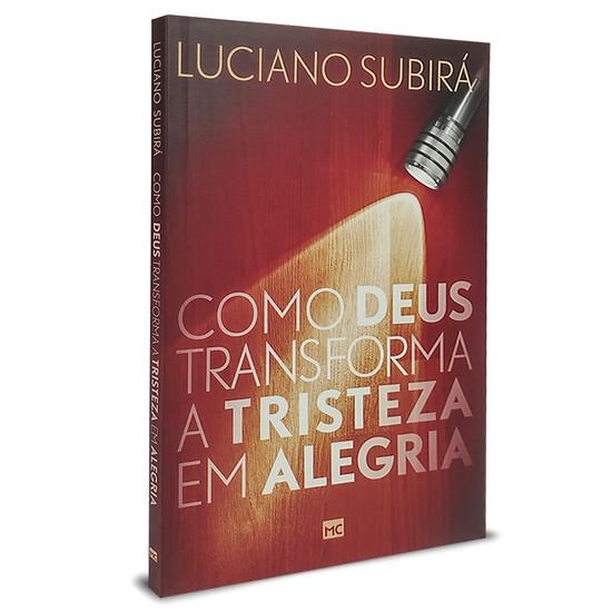 Como Deus transforma a tristeza em alegria - Luciano Subirá