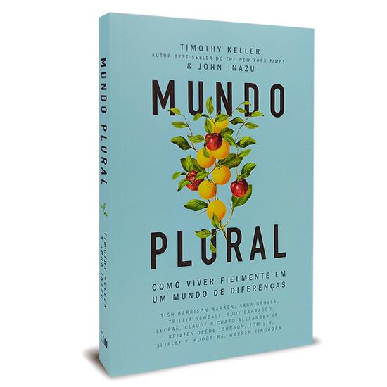 Mundo plural - Timothy Keller e John Inazu