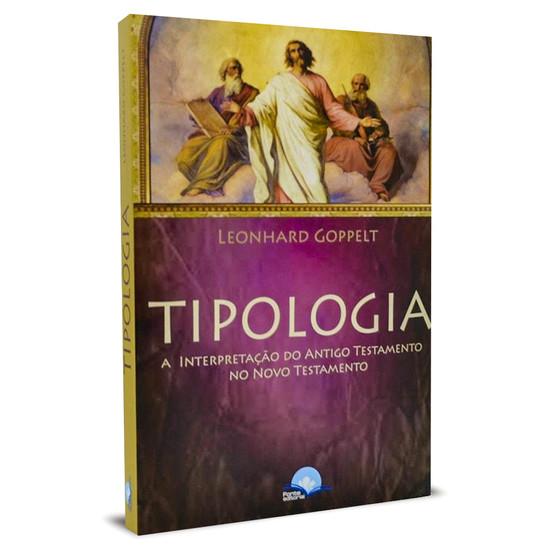 Tipologia - A interpretação do Antigo Testamento no Novo Testamento - Leonhard Goppelt