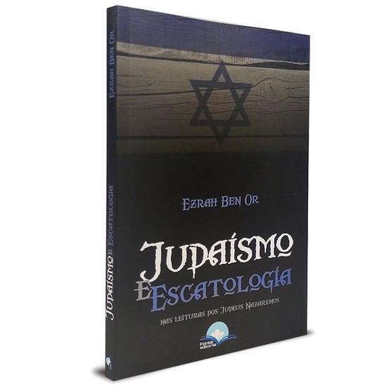 Judaísmo e Escatologia - Ezrah Ben Or