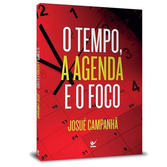 O tempo, a agenda e o foco - Josué Campanhã