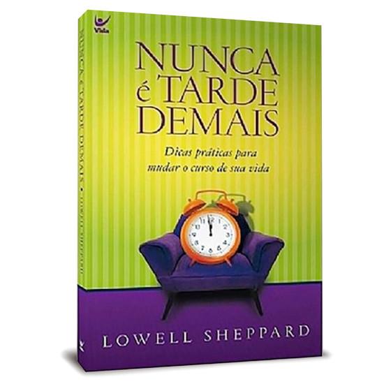 Nunca é tarde demais - Lowell Sheppard