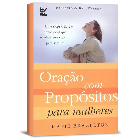 Oração com propósitos para mulheres - Katie Brazelton