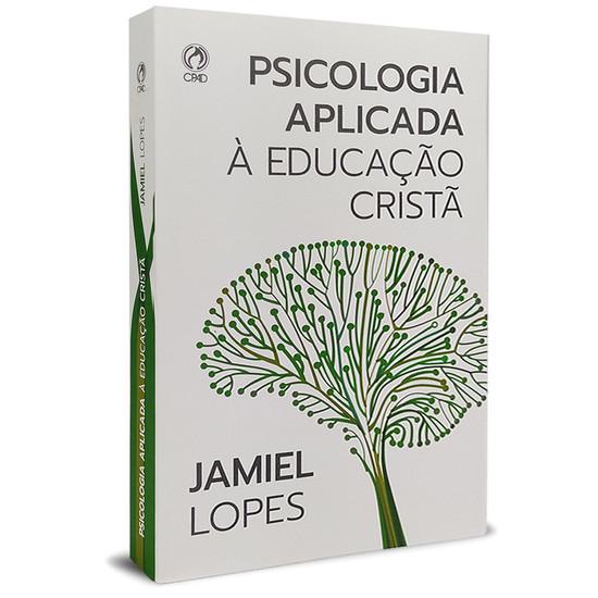 Psicologia Aplicada à Educação Cristã - Jamiel de Oliveira Lopes