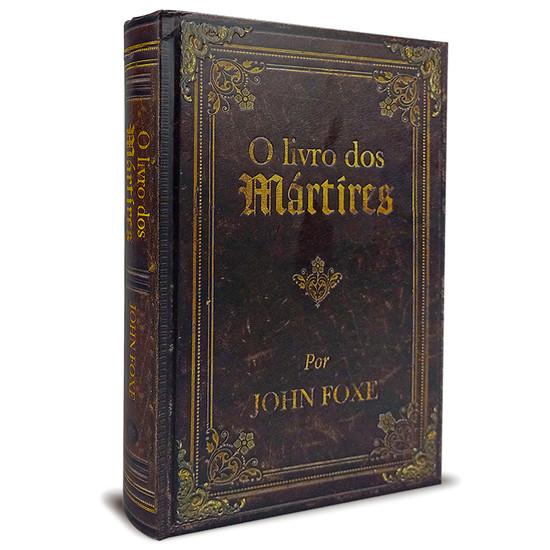 O Livro dos Mártires - John Foxe (Edição Luxo - Capa Dura)