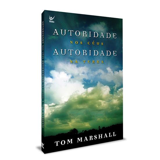 Autoridade nos Céus, Autoridade na Terra - Tom Marshall