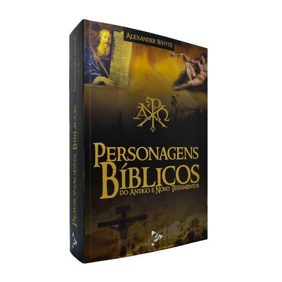 Personagens Bíblicos do Antigo e Novo Testamentos - Alexander Whyte