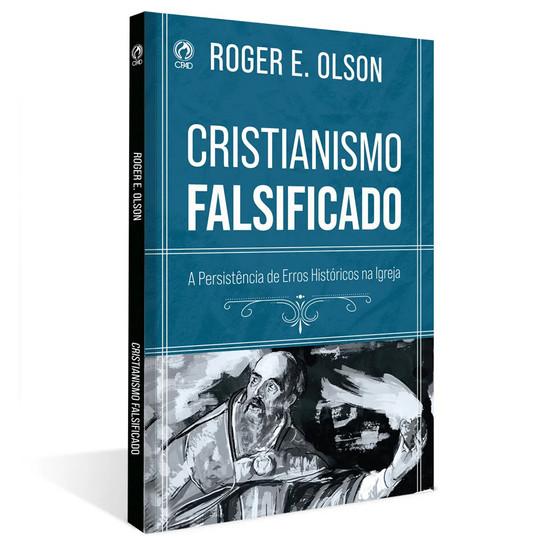 Cristianismo Falsificado - Roger E. Olson