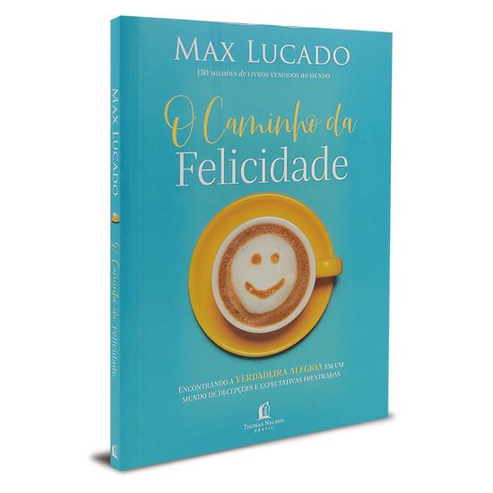 O Caminho da Felicidade - Max Lucado - Versão Pocket