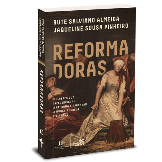 Reformadoras - Rute Salviano Almeida e Jaqueline Souza Pinheiro