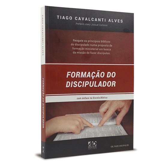 Formação do Discipulador - Tiago Cavalcanti Alves
