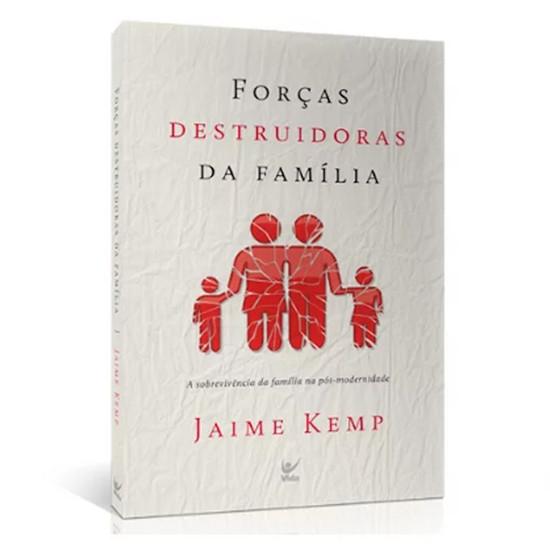 Forças Destruidoras da Família - Jaime Kemp