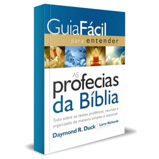 Guia fácil para entender as profecias da Bíblia - Daymond R. Duck
