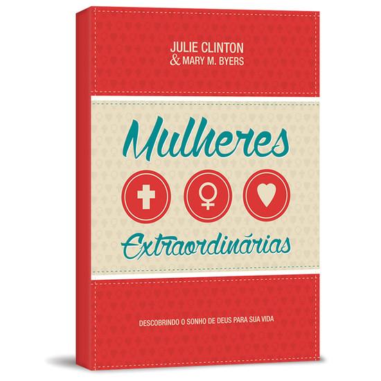 Mulheres extraordinárias - Julie Clinton e Mary M. Byers