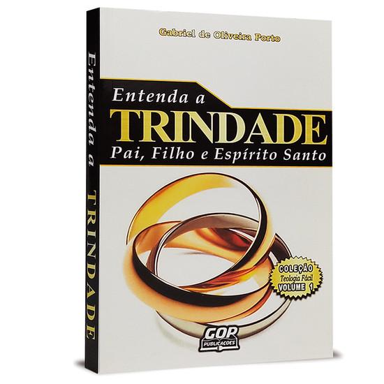 Entenda a Trindade - Pai, Filho e Espírito Santo - Gabriel de Oliveira Porto