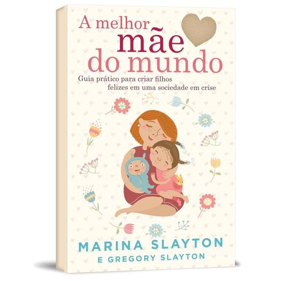 A Melhor Mãe do Mundo - Marina Slayton