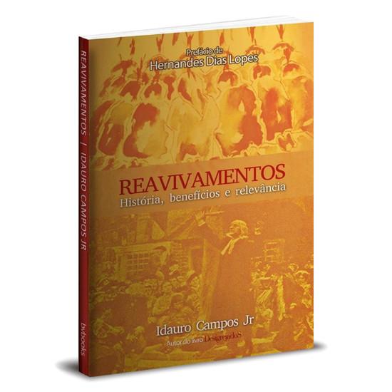 Reavivamentos - História, Benefícios e Relevância - Idauro Campos