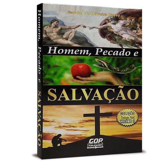 Homem, Pecado e Salvação - Gabriel de Oliveira Porto