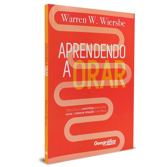 Aprendendo a Orar - Warren W. Wiersbe
