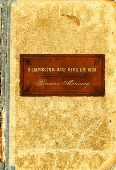 O Impostor Que Vive em Mim - Brennan Manning