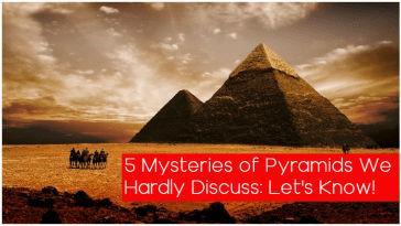 Mysteries of Pyramids