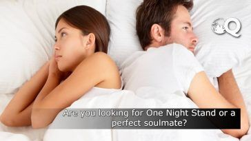 Are you looking for One Night Stand or a perfect soulmate