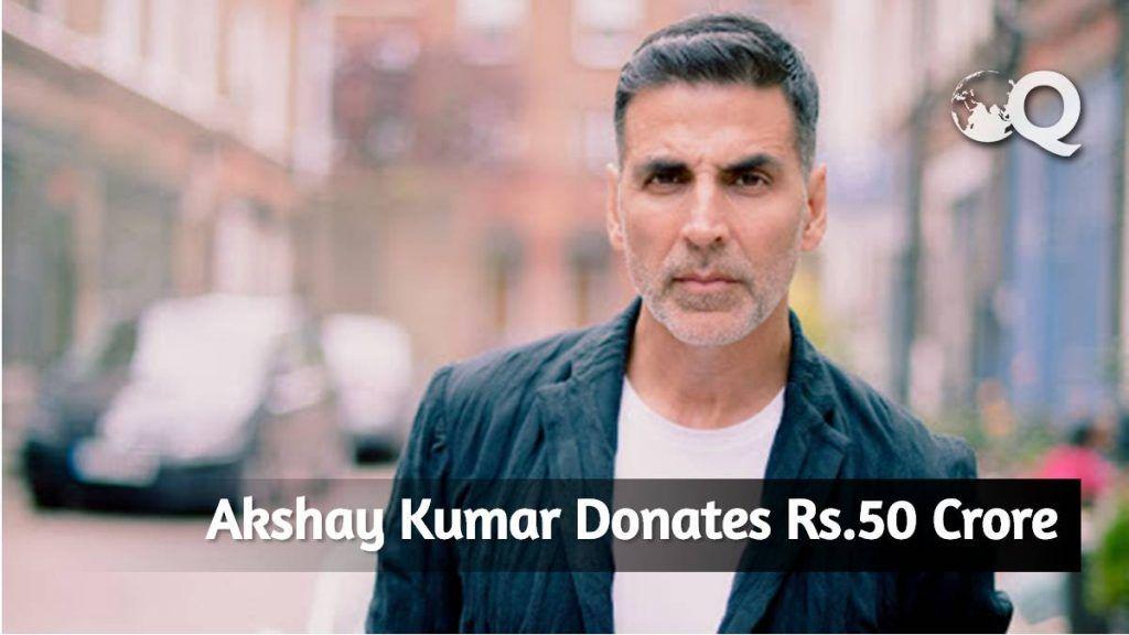 Akshay Kumar Donates Rs.50 Crore