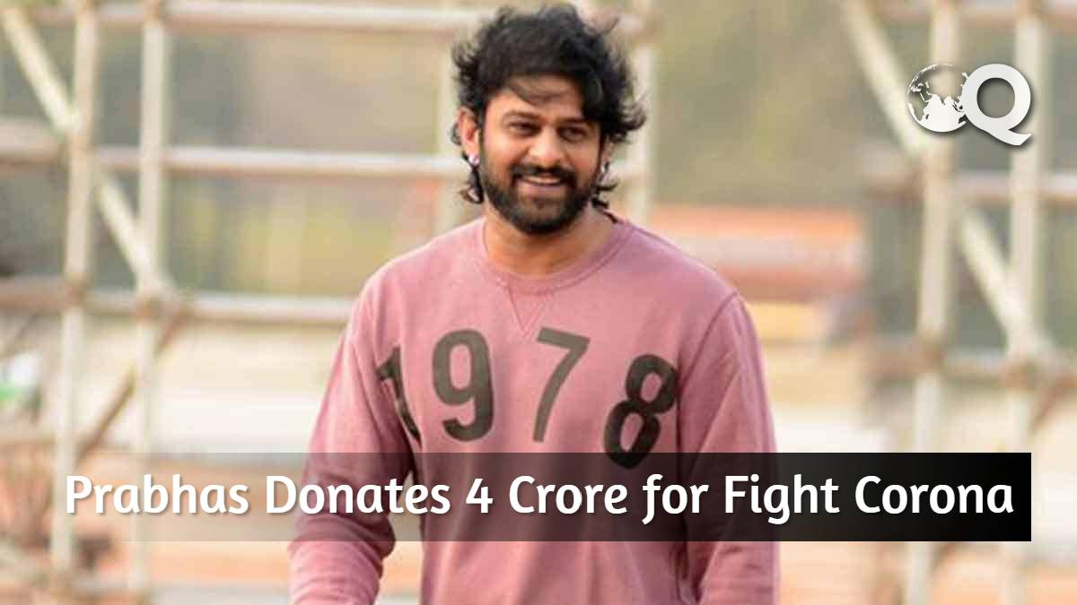 Prabhas Donates 4 Crore for Fight Corona