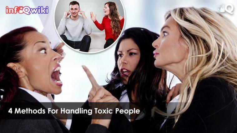 4 Methods For Handling Toxic People