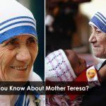 How Much You Know About Mother Teresa?