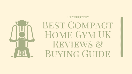 Best Compact Home Gym UK