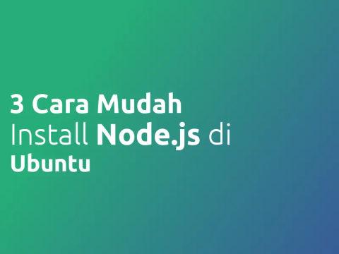 3 Cara Mudah Install Node JS dan NPM di Ubuntu