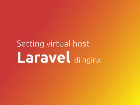 Laravel: Konfigurasi Virtual Host di Nginx