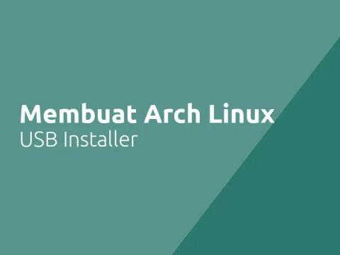 Cara Membuat Arch Linux USB Installer