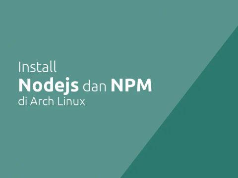Install Nodejs Terbaru di Arch Linux