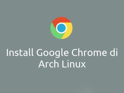Cara Install Google Chrome di Arch Linux