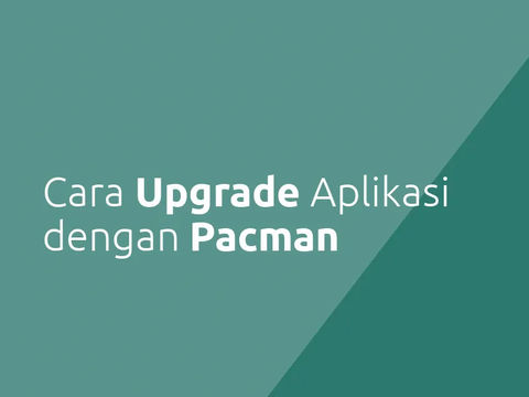 Cara Upgrade Aplikasi dengan Pacman