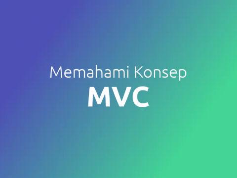 Apa Itu MVC?