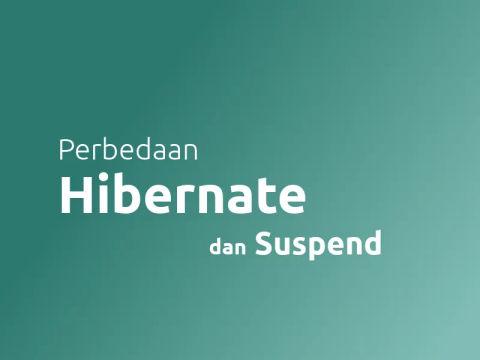 Perbedaan Antara Suspend dan Hibernate