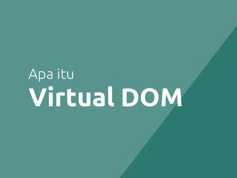 Apa itu Virtual DOM?
