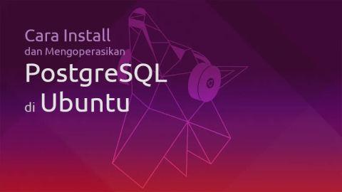 Cara Install dan Mengoperasikan PostgreSQL di Ubuntu 19.04