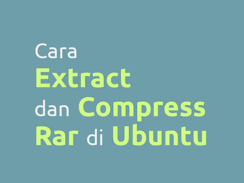 Cara Extract dan Compress RAR di Ubuntu