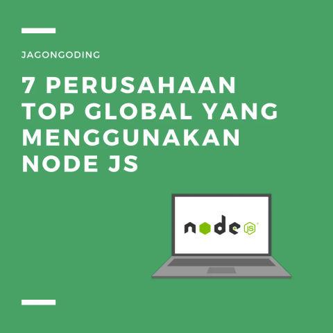7 Perusahaan Top Global Yang Menggunakan Node Js