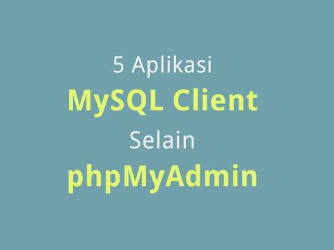 5 Aplikasi Alternatif phpMyAdmin